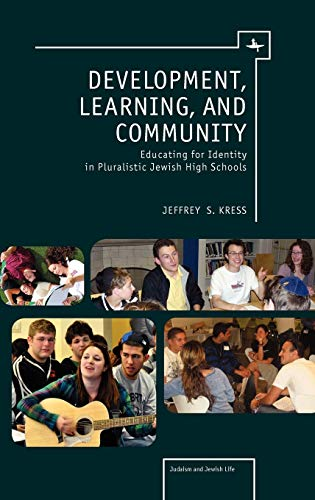 9781936235308: Development, Learning, and Community: Educating for Identity in Pluralistic Jewish High Schools (Judaism and Jewish Life)