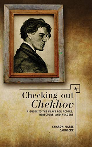 Checking out Chekhov: A Guide to the Plays for Actors, Directors, and Readers (Companions to ...