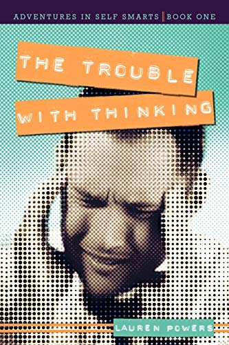 9781936236282: The Trouble with Thinking: Adventures in Self Smarts: Book One