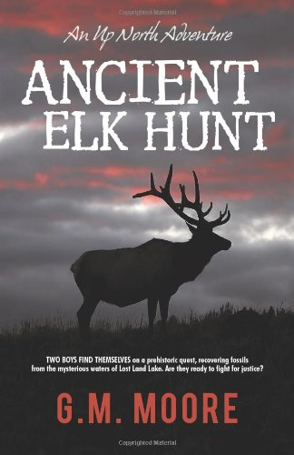 9781936236329: Ancient Elk Hunt: An Up North Adventure