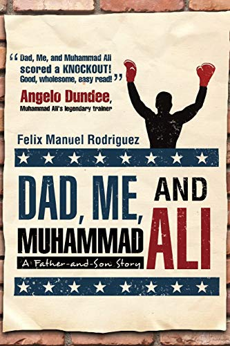 9781936236534: Dad, Me, and Muhammad Ali: A Father-and-Son Story