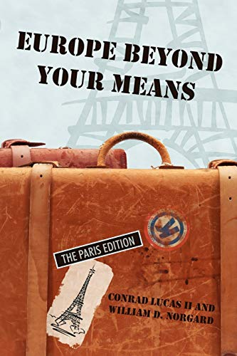 Europe Beyond Your Means: The Paris Edition: Conrad Lucas II