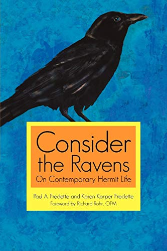 9781936236633: Consider The Ravens: On Contemporary Hermit Life