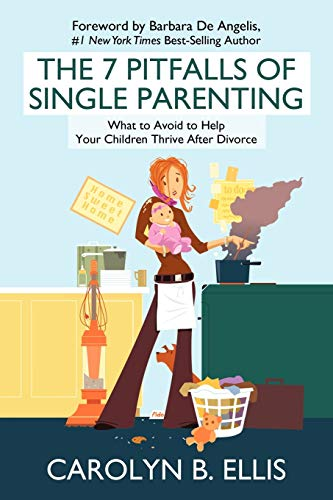 9781936236947: The 7 Pitfalls Of Single Parenting: What To Avoid To Help Your Children Thrive After Divorce
