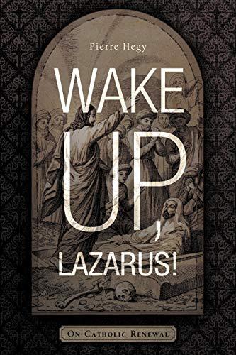 9781936236961: Wake Up, Lazarus!: On Catholic Renewal