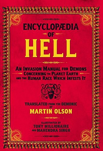 9781936239047: Encyclopaedia Of Hell: An Invasion Manual for Demons Concerning the Planet Earth and the Human Race With Infests It