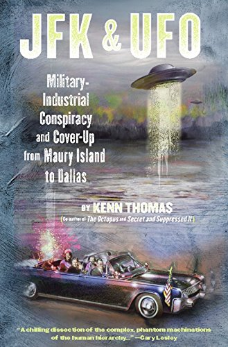JFK & UFO: Military-Industrial Conspiracy and Cover-Up: Thomas, Kenn