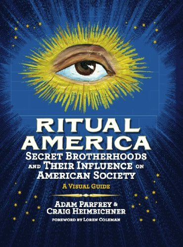 9781936239146: Ritual America: Secret Brotherhoods and Their Influence on American Society: A Visual Guide