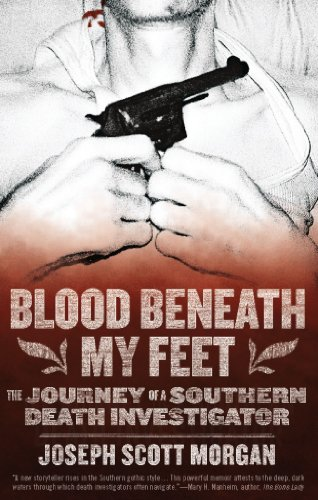 9781936239337: Blood Beneath My Feet: The Journey of a Southern Death Investigator