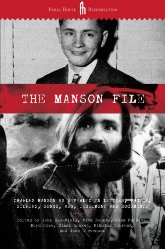 The Manson File: Charles Manson as revealed: Parfrey, Adam