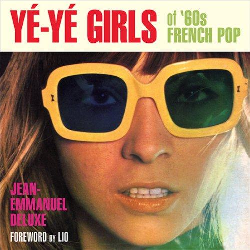 9781936239719: Ye-ye Girls: Of '60s French Pop