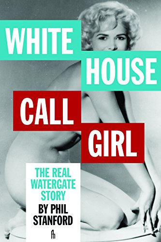 9781936239900: White House Call Girl: The Real Watergate Story