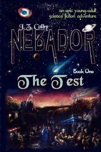 Nebador Book One: The Test: J. Z. Colby