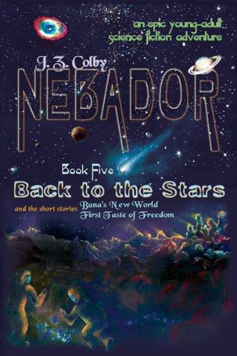 Nebador Book Five: Back to the Stars: Colby, J. Z.