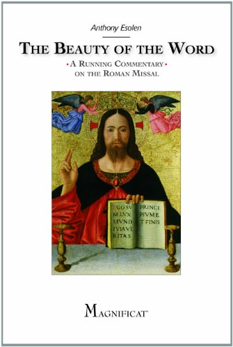 The Beauty of the Word: A Running Commentary on the Roman Missal: Anthony Esolen