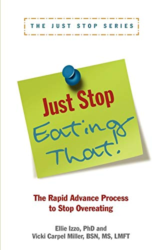 9781936268238: Just Stop Eating That!: The Rapid Advance Process to Stop Overeating