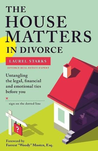 The House Matters in Divorce: Untangling the: Laurel Starks