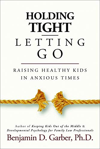 9781936268900: Holding Tight-Letting Go: Raising Healthy Kids in AnxiousTimes