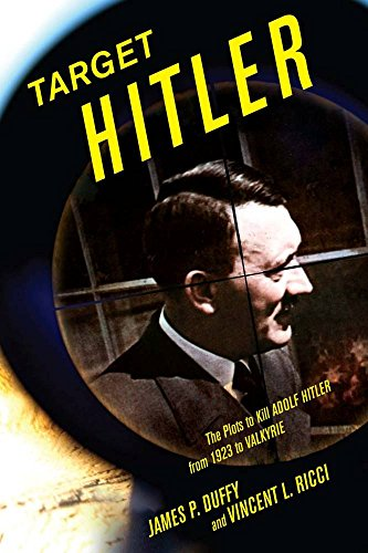 Target Hitler: The Many Plots to Kill: Duffy, James P.,