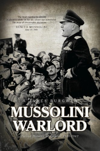 9781936274291: Mussolini Warlord: Failed Dreams of Empire, 1940-1943