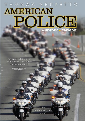 9781936274437: American Police, A History: 1945–2012: The Blue Parade, Vol. 2