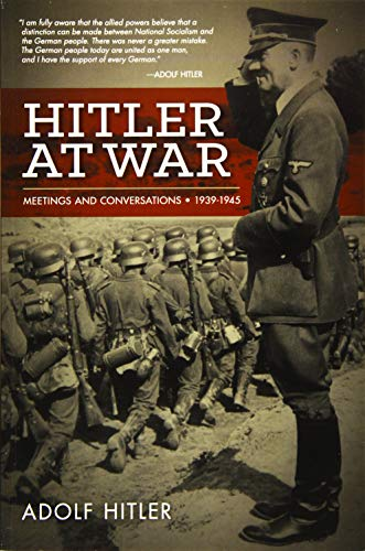 9781936274789: Hitler at War: Meetings and Conferences, 1939-1945