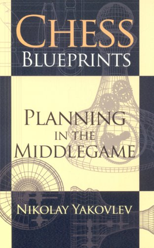 9781936277018: Chess Blueprints: Planning in the Middlegame