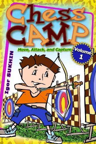 Chess Camp: Move, Attack, and Capture (Volume 1): Igor Sukhin