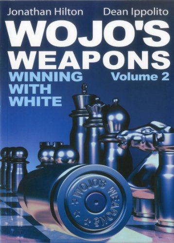Wojo's Weapons: Winning With White, Vol. 2 (Volume 2): Ippolito, Dean; Hilton, Jonathan