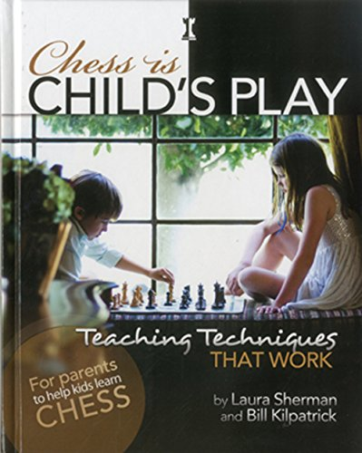 9781936277315: Chess is Child's Play: Teaching Techniques That Work