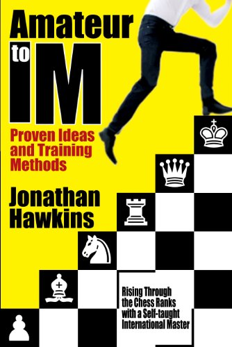 9781936277421: Amateur to IM: Proven Ideas and Training Methods
