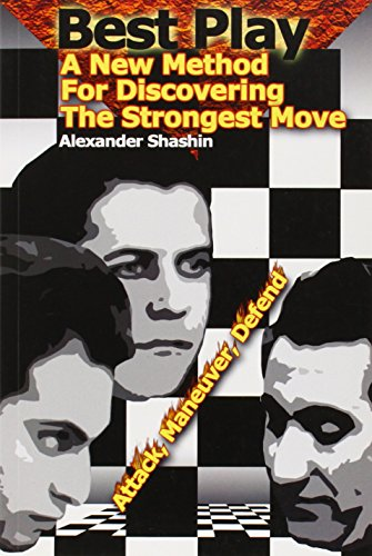 Best Play: A New Method for Discovering the Strongest Move: Shashin, Alexander