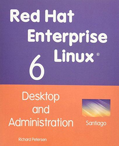 9781936280254: Red Hat Enterprise Linux 6: Desktop and Administration