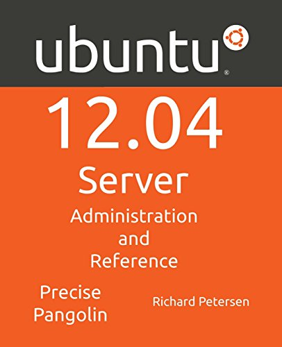 Ubuntu 12.04 Sever: Administration and Reference: Richard Petersen