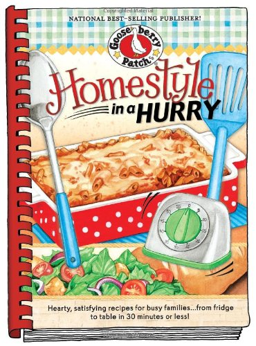 Homestyle in a Hurry (Seasonal Cookbook Collection): Gooseberry Patch