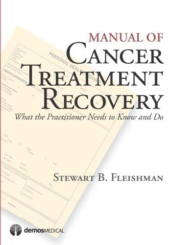 9781936287314: Manual of Cancer Treatment Recovery: What the Practitioner Needs to Know and Do