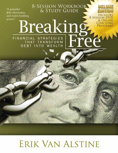 9781936289004: Breaking Free: Financial Strategies that Transform Debt Into Wealth