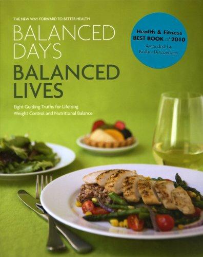 9781936292004: Balanced Days, Balanced Lives: Eight Guiding Truths for Lifelong Weight Control and Nutritional Balance