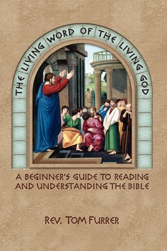9781936294084: The Living Word of the Living God: A Beginner's Guide to Reading and Understanding the Bible