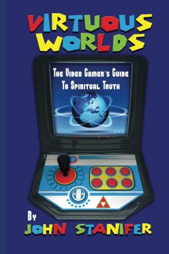 9781936294138: Virtuous Worlds: The Video Gamer's Guide to Spiritual Truth