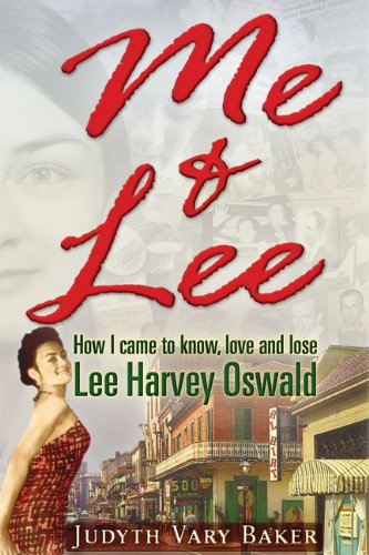 9781936296064: Me & Lee: How I Came To Know, Love and Lose Lee Harvey Oswald
