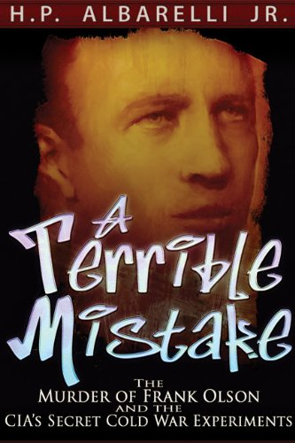 9781936296088: A Terrible Mistake: The Murder of Frank Olson and the CIA's Secret Cold War Experiments