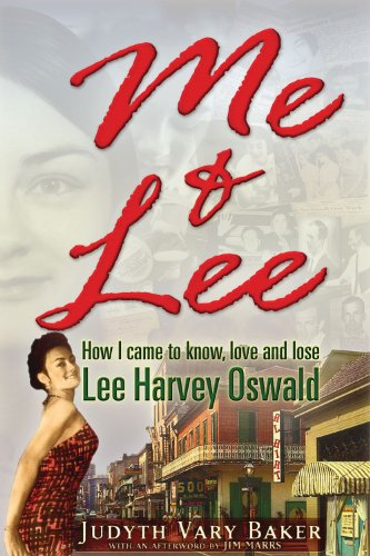 9781936296378: Me & Lee: How I Came to Know, Love and Lose Lee Harvey Oswald