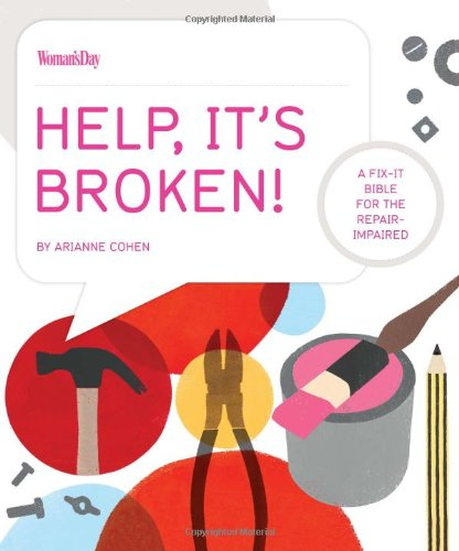 9781936297474: Help, It's Broken!: A Fix-It Bible for the Repair Impaired
