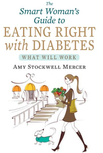 The Smart Woman's Guide to Eating Right with Diabetes: Mercer, Amy Stockwell