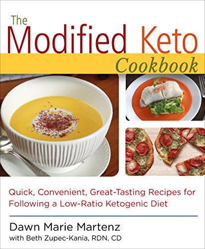 The Modified Keto Cookbook: Quick, Convenient Great-Tasting Recipes for Following a Low-Ratio ...