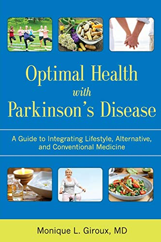 9781936303854: Optimal Health with Parkinson's Disease: A Guide to Integrating Lifestyle, Alternative, and Conventional Medicine