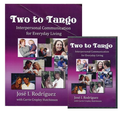 Two to Tango; Interpersonal Communication for Everyday: Jose I. Rodriguez