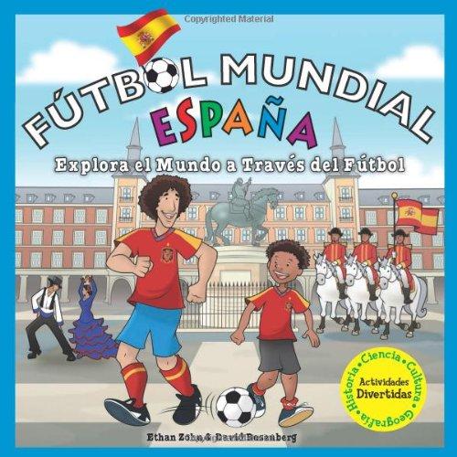 9781936313747: Futbol Mundial Espana: Explora el Mundo A Traves del Futbol = World Soccer Spain