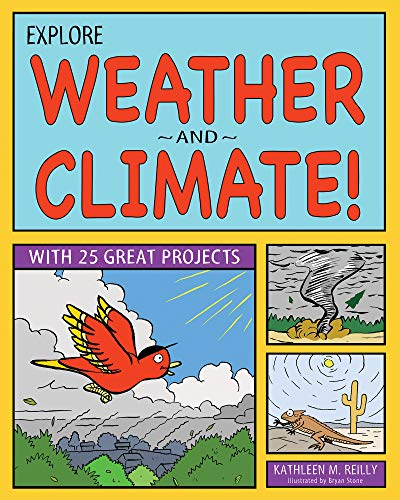 Explore Weather & Climate!: With 25 Great Projects